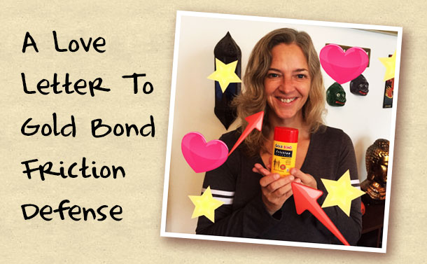 A Love Letter to Gold Bond Friction Defense